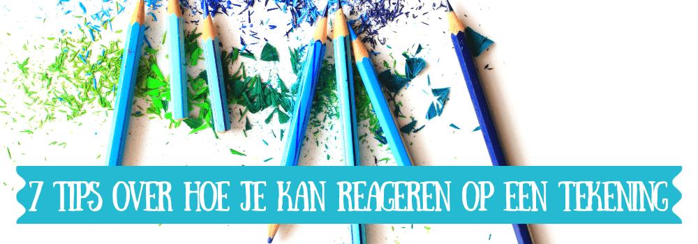 7 tips over hoe je kunt reageren op een tekening
